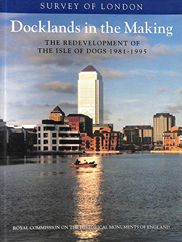 Docklands in the Making: The Redevelopment of: Alan Cox
