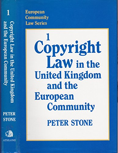 European Community Law Series: 1: Copyright Law in the United Kingdom and the European Community: ...