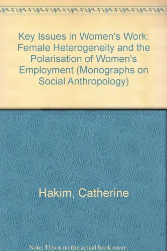 Key Issues in Womens Work: Female Heterogeneity and Polarisation of Women's Employment