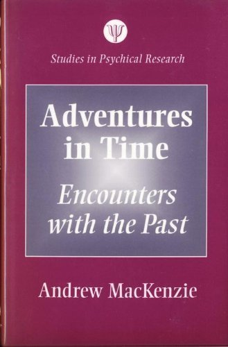 9780485820010: Adventures in Time: Encounters With the Past (Studies in Psychical Research)