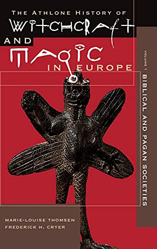 9780485890013: Witchcraft and Magic in Europe, Volume 1: Biblical and Pagan Societies Vol 1 (The Athlone history of witchcraft & magic in Europe)