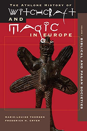 9780485891010: Witchcraft and Magic in Europe, Volume 1: Biblical And Pagan Societies (Athlone History of Witchcraft and Magic in Europe)