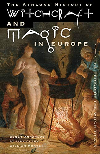 9780485891041: Witchcraft and Magic in Europe, Volume 4: The Period of the Witch Trials (History of Witchcraft and Magic in Europe) (v. 4)