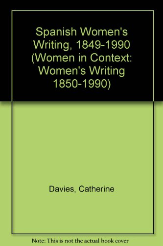 Spanish Women's Writing, 1849-1996 (Women in Context): Davies, Catherine