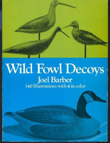 Wild fowl decoys. (Unabridged, unaltered republication). REPRINT der Ausgabe 1934. (Introduction ...