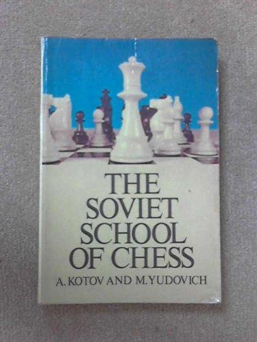 The Soviet School of Chess: M. Yudovich; A.