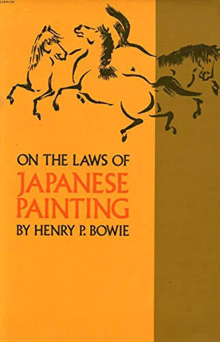 On the laws of Japanese painting : BOWIE, Henry P.