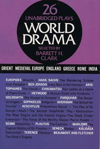 9780486200576: World Drama: An Anthology, Vol. 1: Ancient Greece, Rome, India, China, Japan, Medieval Europe, and England