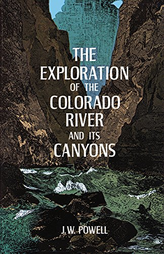 9780486200941: The Exploration of the Colorado River and Its Canyons
