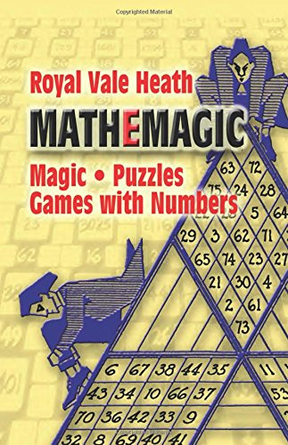 9780486201108: Mathemagic: Magic, Puzzles and Games with Numbers (Dover Recreational Math)