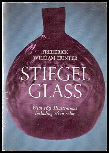 Stiegel Glass: Hunter, Frederick W.