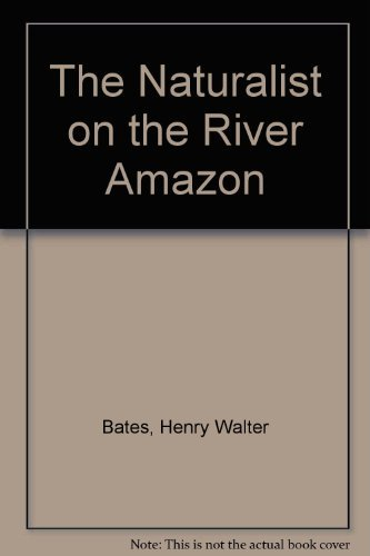 9780486201856: Naturalist on the River Amazons