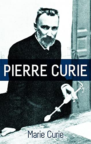 9780486201993: Pierre Curie: With Autobiographical Notes by Marie Curie