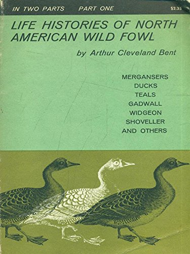 9780486202860: Life Histories of North American Wild Fowl, Part Two: Ducks, Geese, Eiders, Swans, Scoters and Others (v. 2)