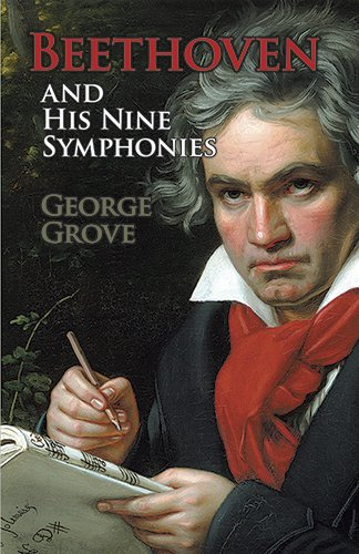 Beethoven and His Nine Symphonies (Dover Books: Grove, George