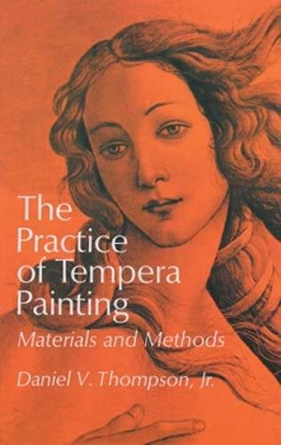 The Practice of Tempera Painting: Daniel V. Thompson