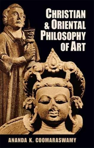 9780486203782: Christian and Oriental Philosophy of Art