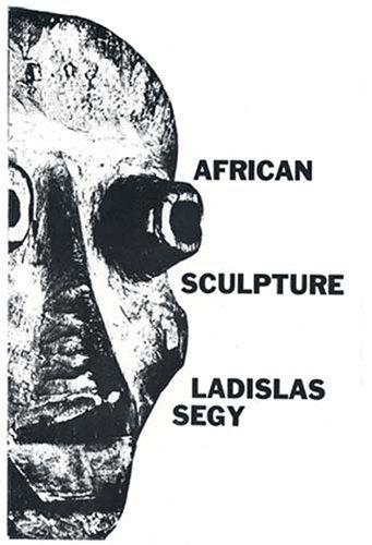 African Sculpture.: Segy, Ladislas