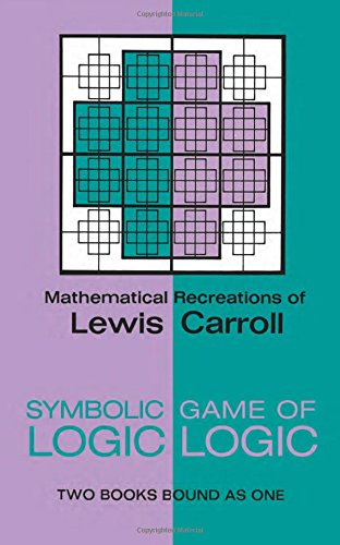 9780486204925: Symbolic Logic and the Game of Logic: Mathematical Recreations of Lewis Carroll : 2 Books Bound As 1