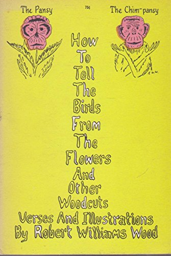 How to Tell the Birds from the Flowers: And Other Wood-cuts: A Revised Manual of Flornithology for ...