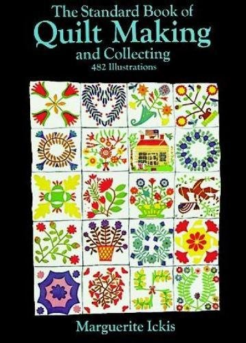 The Standard Book of Quilt Making and: Ickis, Marguerite