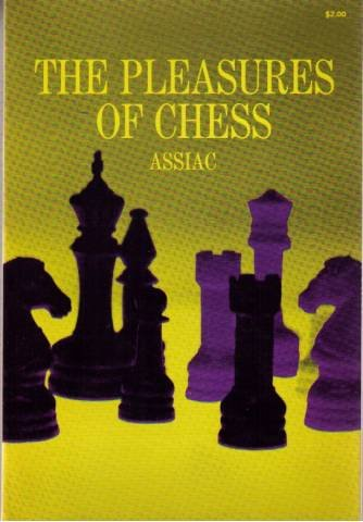 THE PLEASURES OF CHESS: ASSIAC
