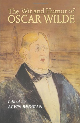 The Wit and Humor of Oscar Wilde: Oscar Wilde