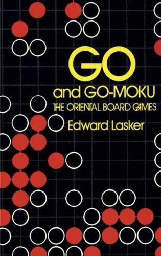 Go and Go Moku the Oriental Board: Lasker, Edward