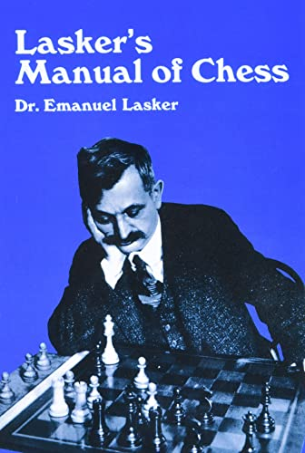 Lasker's Manual of Chess: Emanuel Lasker