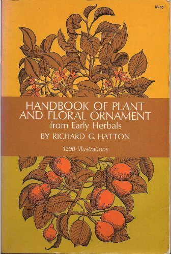HANDBOOK OF PLANT AND FLORAL ORNAMENT FROM EARLY HERBALS