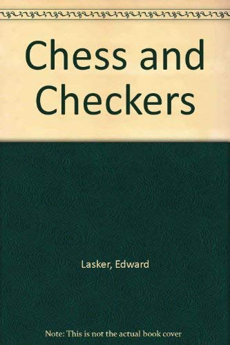 Chess and Checkers: Lasker, Edward