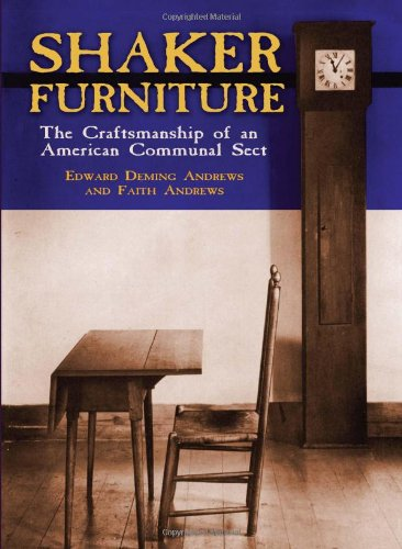 Shaker Furniture (Craftsmanship of an American Communal Sect)