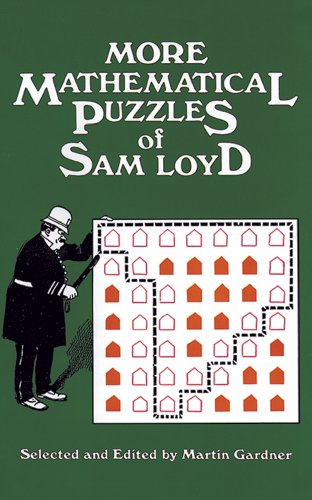 More Mathematical Puzzles of Sam Loyd: Sam Loyd