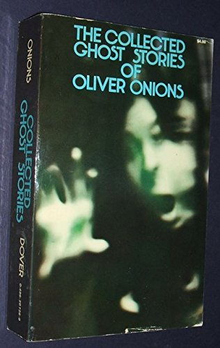 Collected Ghost Stories of Oliver Onions