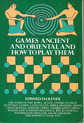 Games Ancient and Oriental and How to: Edward Falkener
