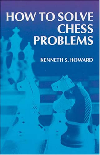 9780486207483: How to Solve Chess Problems