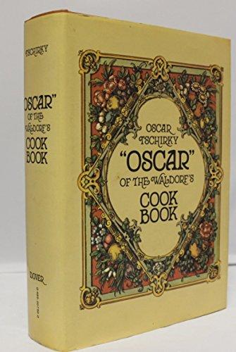 Oscar of the Waldorf's Cook Book: Oscar Tschirky