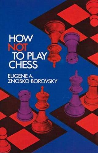 9780486209203: How Not to Play Chess (Dover Chess)