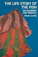 9780486209296: The Life Story of the Fish: His Morals and Manners