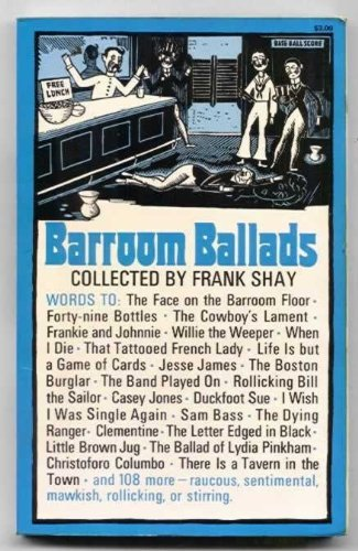Barroom Ballads: Collected by Shay, Frank