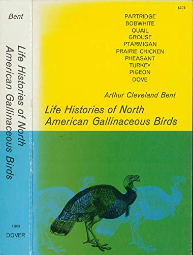 Life Histories of North American Gallinaceous Birds: Arthur Cleveland Bent