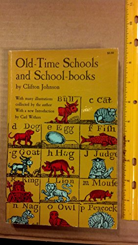 Old Time Schools and School Books: Clifton Johnson