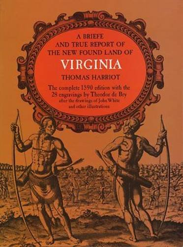 9780486210926: A Briefe and True Report of the New Found Land of Virginia (Rosenwald Collection Reprint Series)