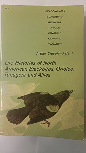 9780486210933: Life Histories of North American Blackbirds, Orioles, Tanagers, and Their Allies