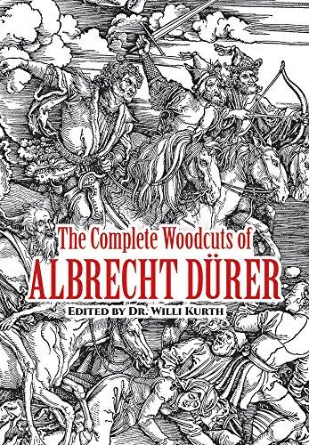 The Complete Woodcuts of Albrecht Durer: Kurth, Willi