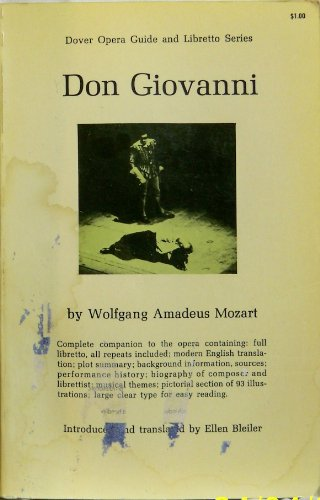 Don Giovanni. By Wolfgang Amadeus Mozart; translated and introduced by Ellen H. Bleiler.