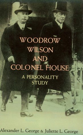 9780486211442: Woodrow Wilson and Colonel House: A Personality Study