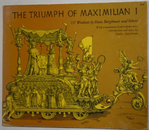 9780486212074: Triumph of Maxmilian I: 137 Woodcuts by Hans Burgkmair and Others