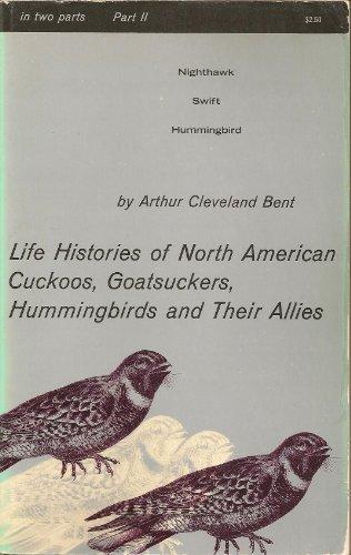 Life Histories of North American Cuckoos, Goatsuckers,: Arthur C. Bent