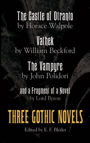 9780486212326: Three Gothic Novels: The Castle of Otranto, Vathek, The Vampyre
